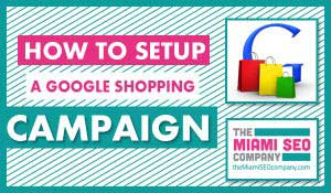 How to setup a Google Shopping Campaign