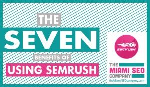 The Seven Benefits of Using SemRush