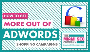 How To Get More Out Of AdWords Shopping Campaigns