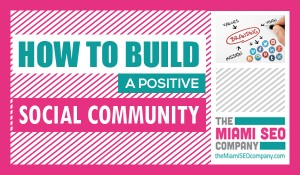 How to Build A Positive Social Community