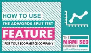 How to Use the AdWords Split Test Feature for Your Ecommerce Company2