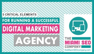 5 Critical Elements For Running a Successful Digital Marketing Agency3