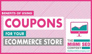Benefits of Using Coupons For Your Ecommerce Store2